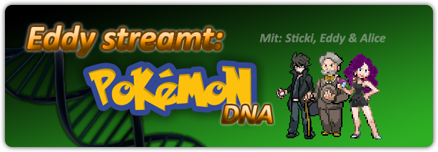 Eddy streamt Pokémon DNA